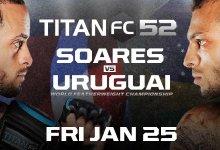 Uitslagen : Titan FC 52 : Soares vs. Uruguai
