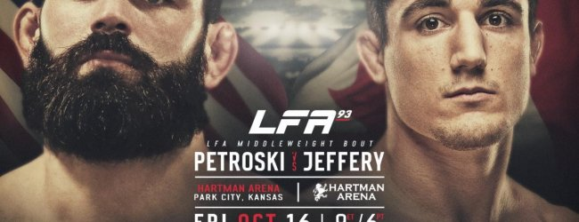 Andre Petroski vs. Aaron Jeffery is het Main Event van LFA 93 + meer